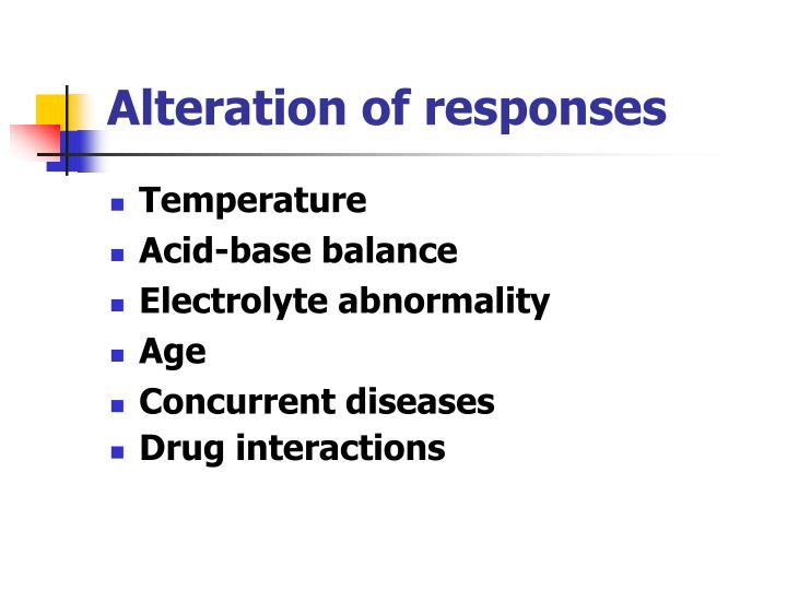 Alteration of responses