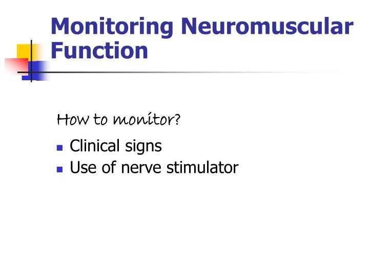 Monitoring Neuromuscular Function