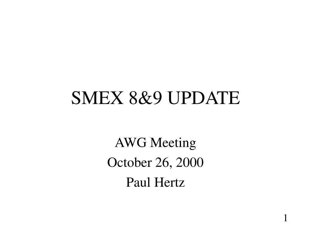 SMEX 8&9 UPDATE