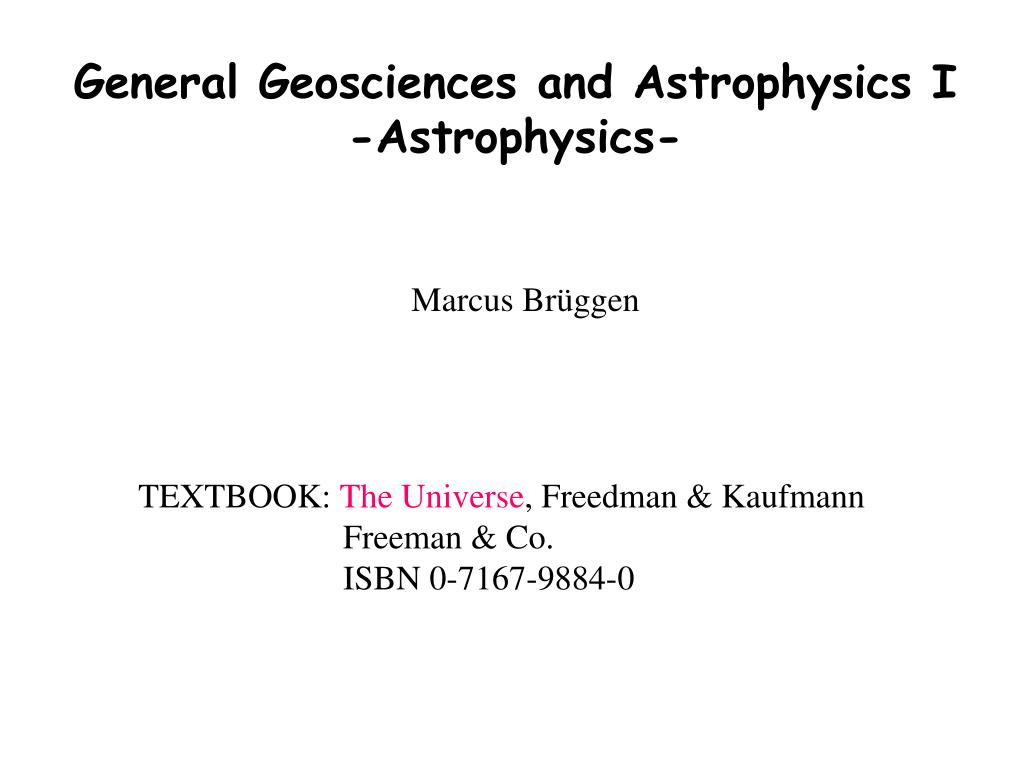 General Geosciences and Astrophysics I
