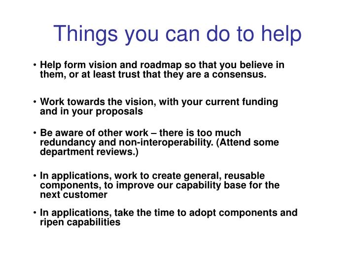 Work towards the vision, with your current funding and in your proposals