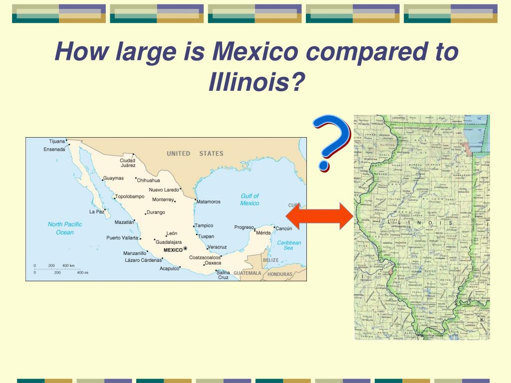 How large is Mexico compared to Illinois?