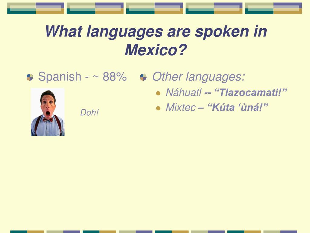 Spanish - ~ 88%