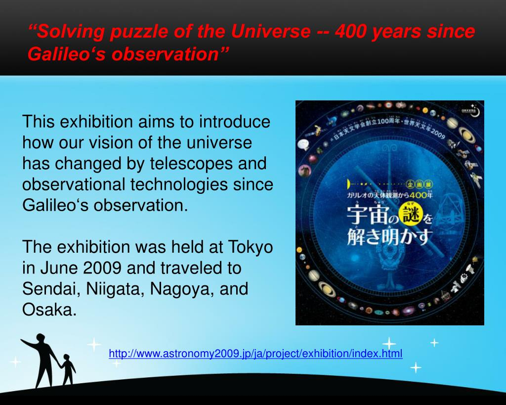 """""""Solving puzzle of the Universe -- 400 years since Galileo's observation"""""""