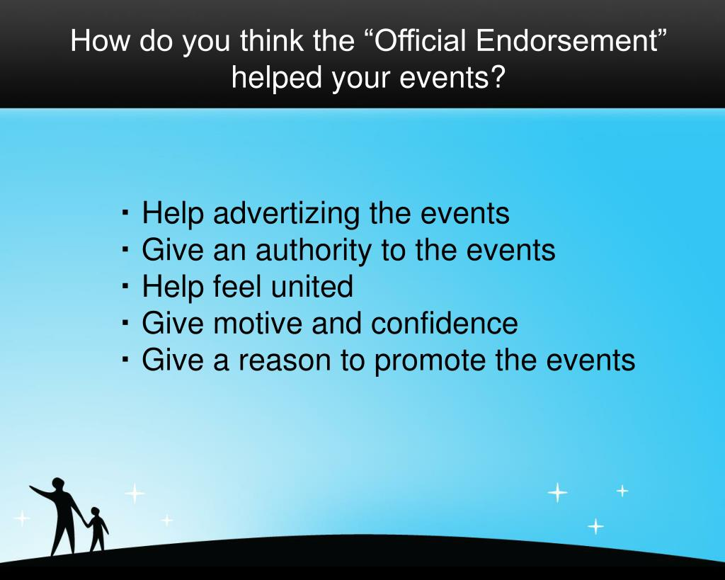 """How do you think the """"Official Endorsement"""" helped your events?"""