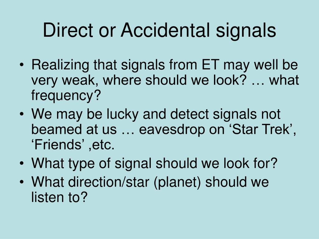 Direct or Accidental signals