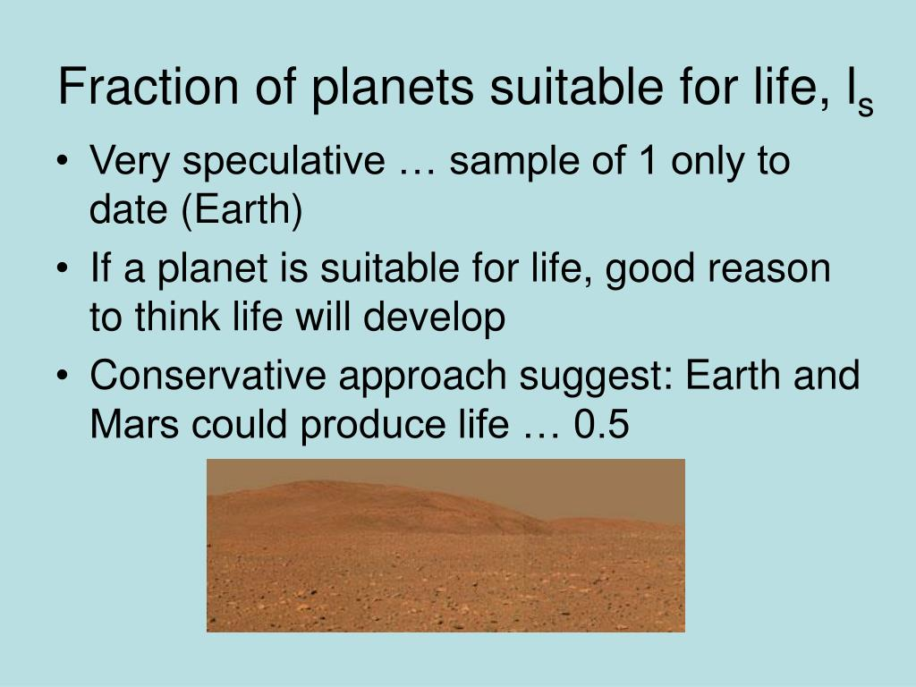 Fraction of planets suitable for life, l