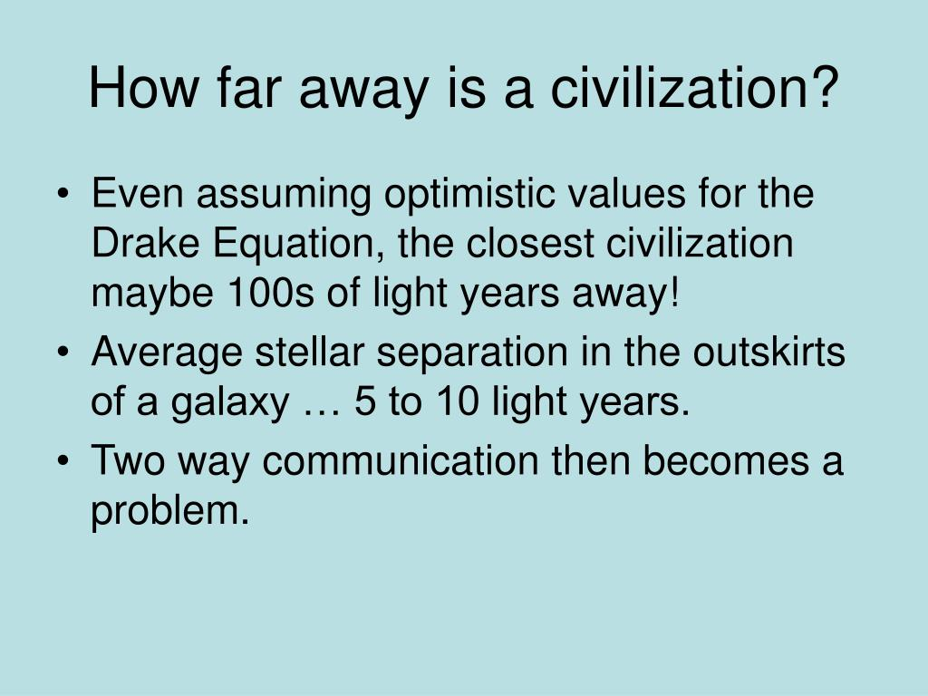 How far away is a civilization?