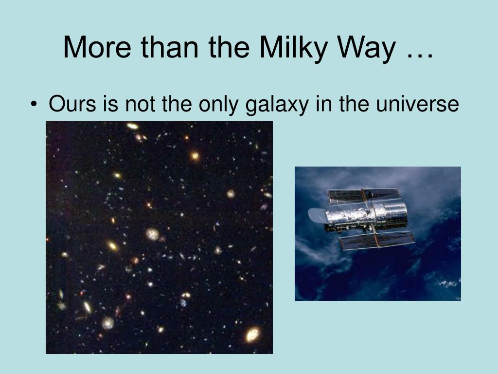 More than the Milky Way …