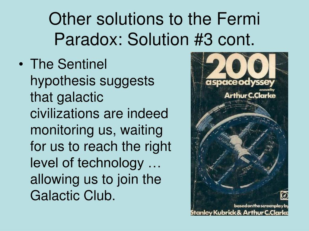 Other solutions to the Fermi Paradox: Solution #3 cont.