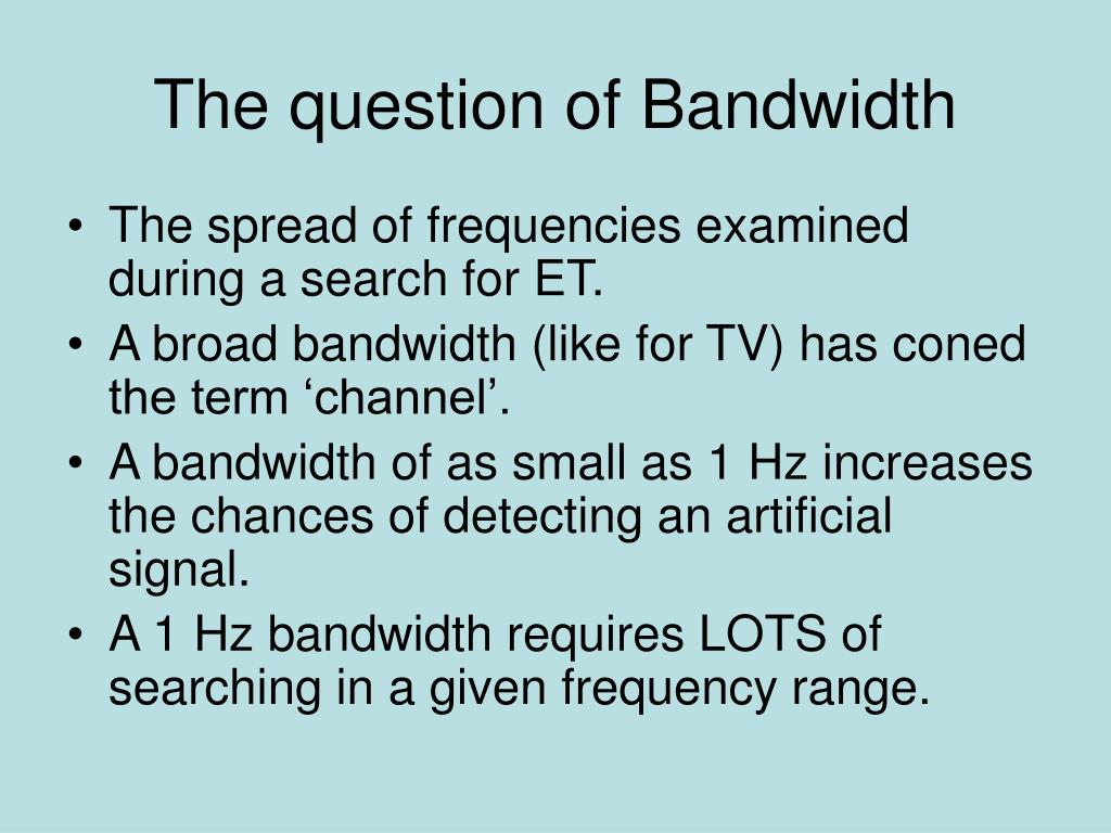The question of Bandwidth