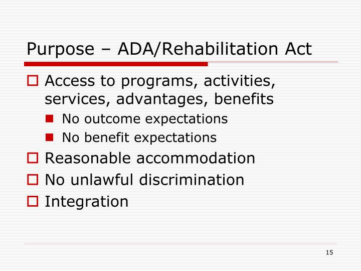 Purpose – ADA/Rehabilitation Act