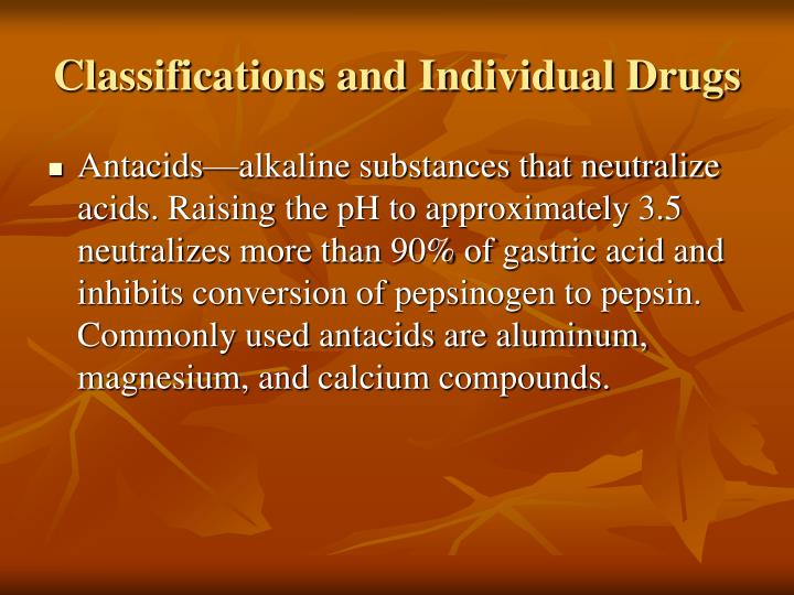 Classifications and Individual Drugs