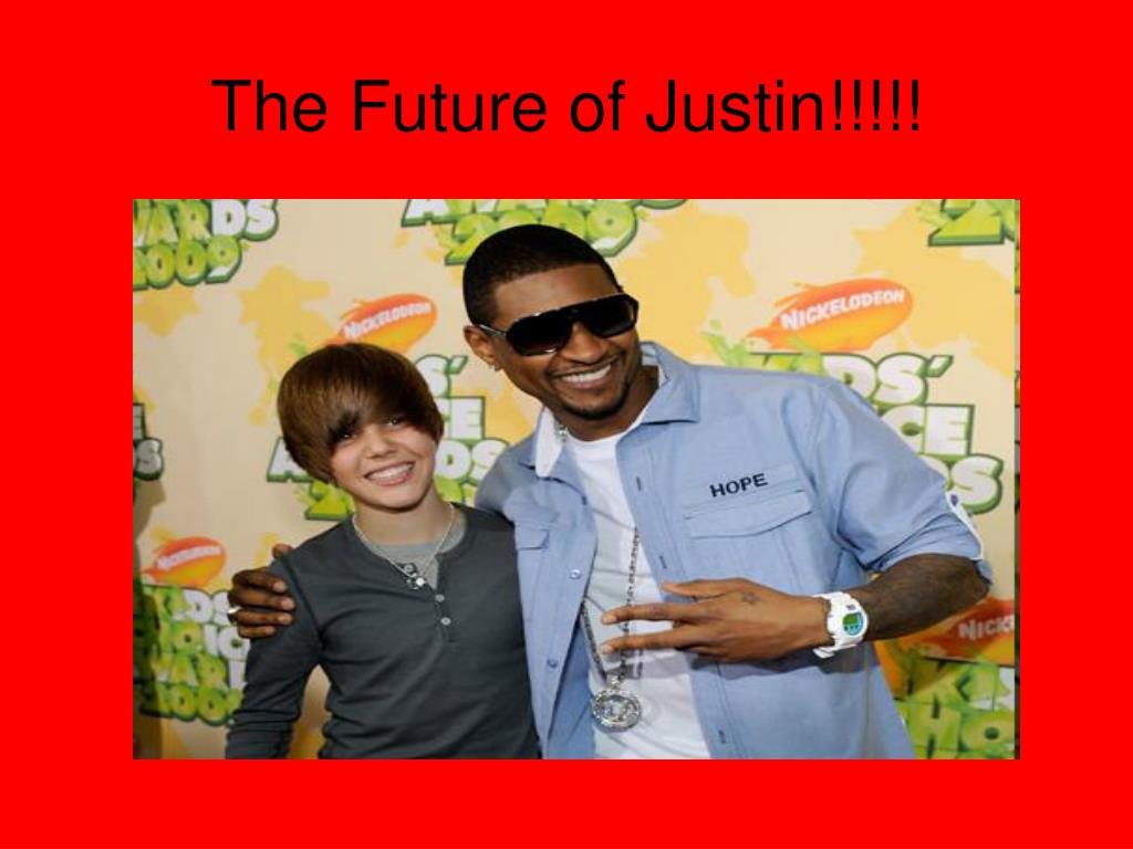 The Future of Justin!!!!!