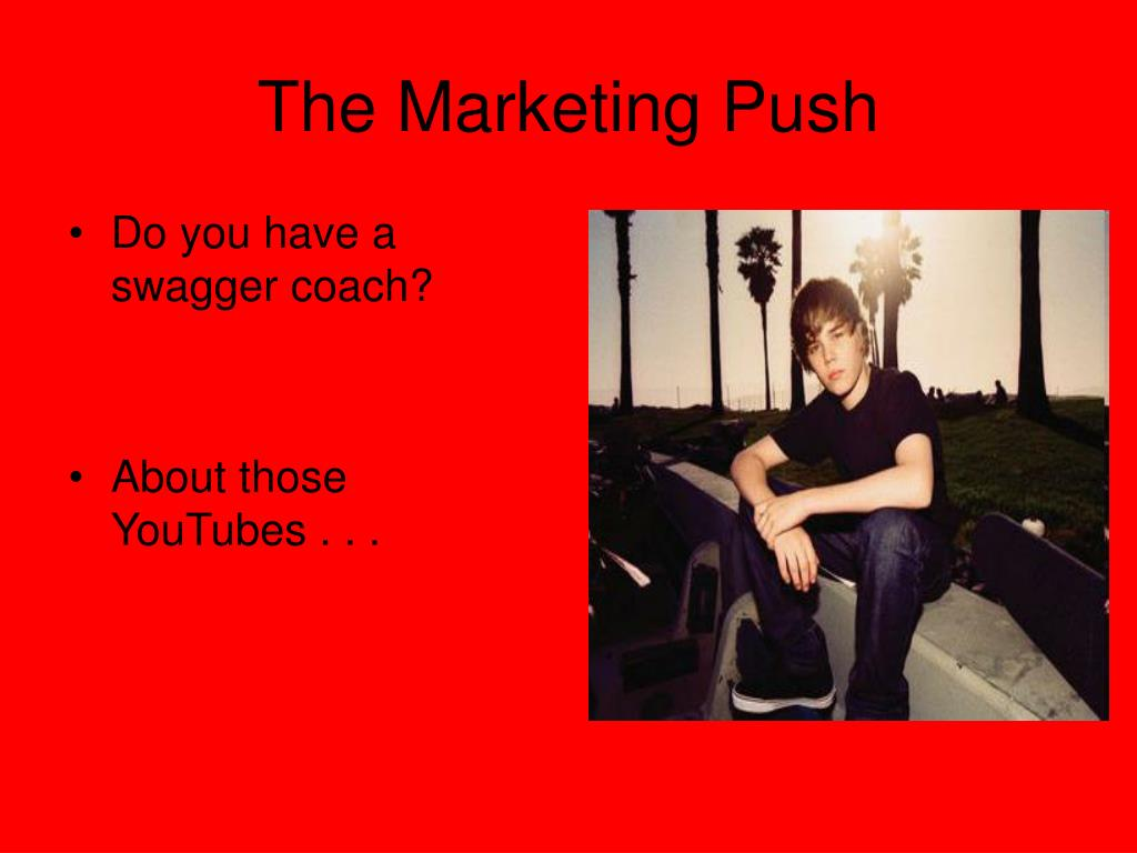 The Marketing Push