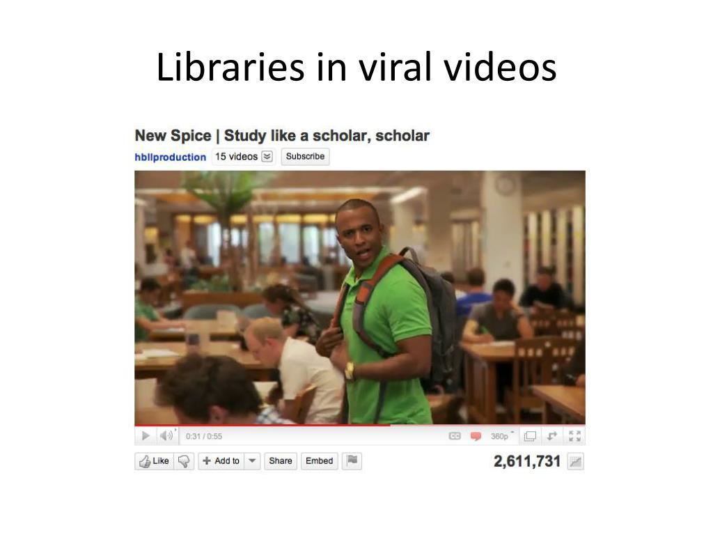 Libraries in viral videos