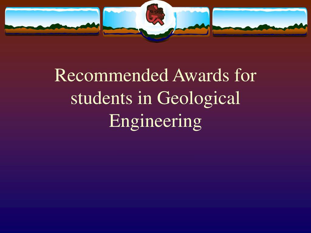 Recommended Awards for students in Geological Engineering