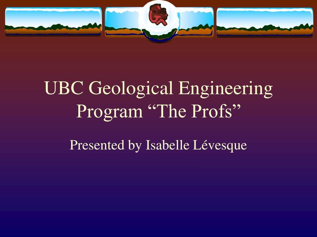 "UBC Geological Engineering Program ""The Profs"""