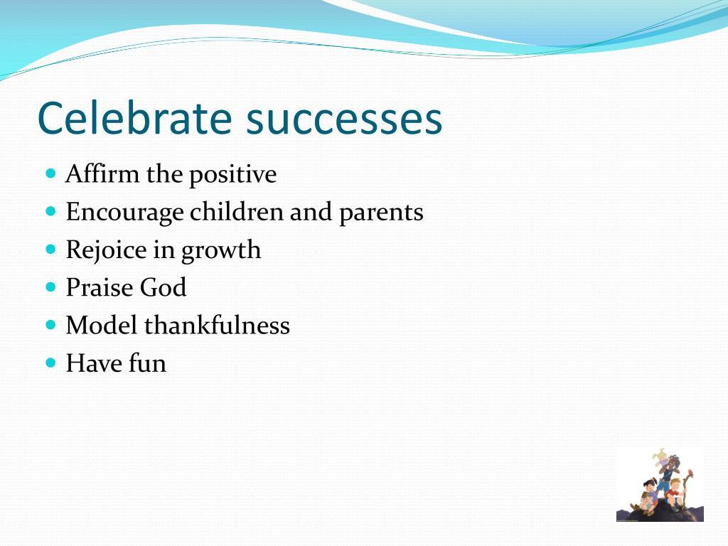 Celebrate successes