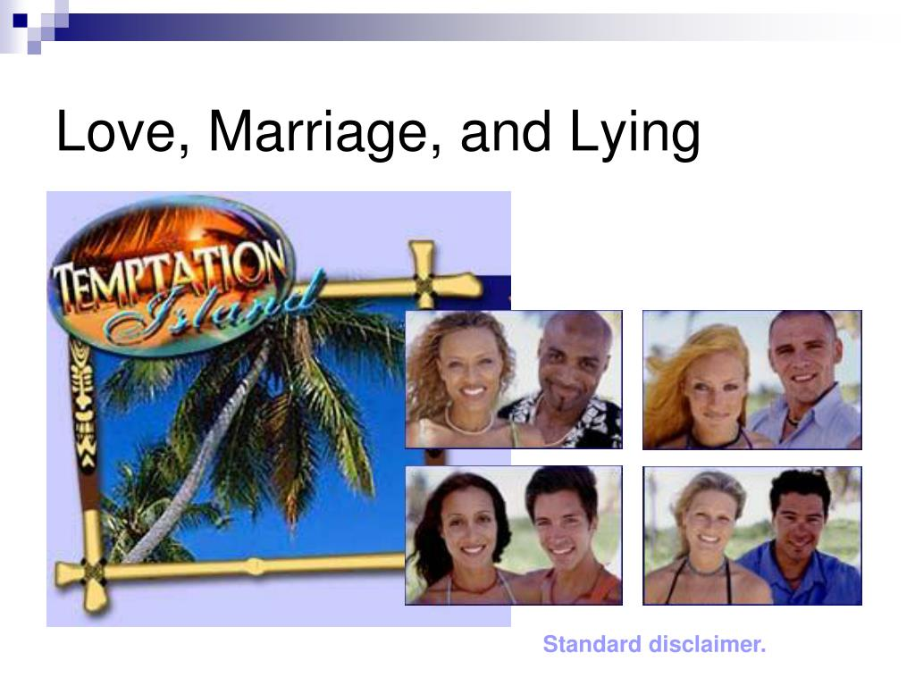 Love, Marriage, and Lying