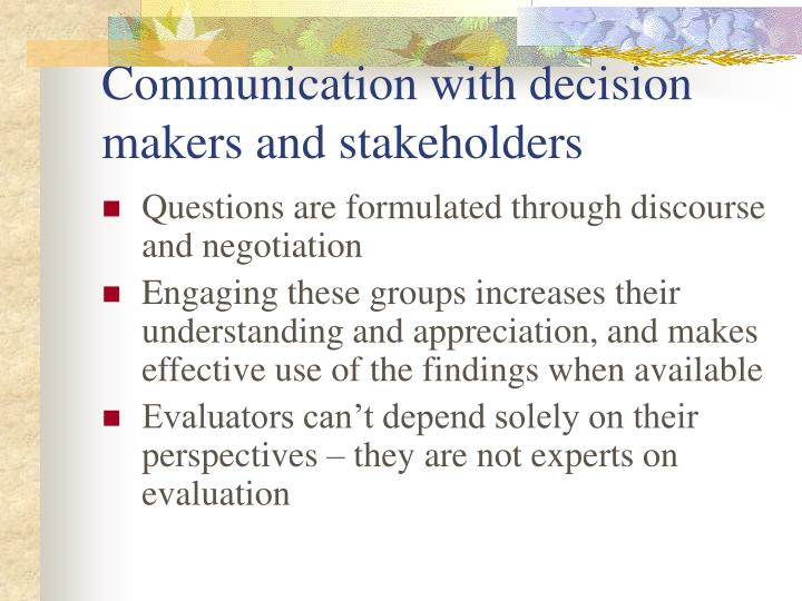 Communication with decision makers and stakeholders
