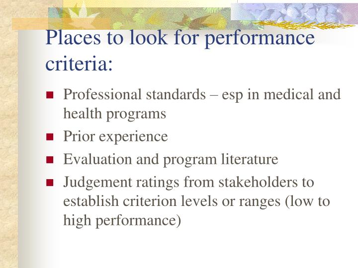 Places to look for performance criteria: