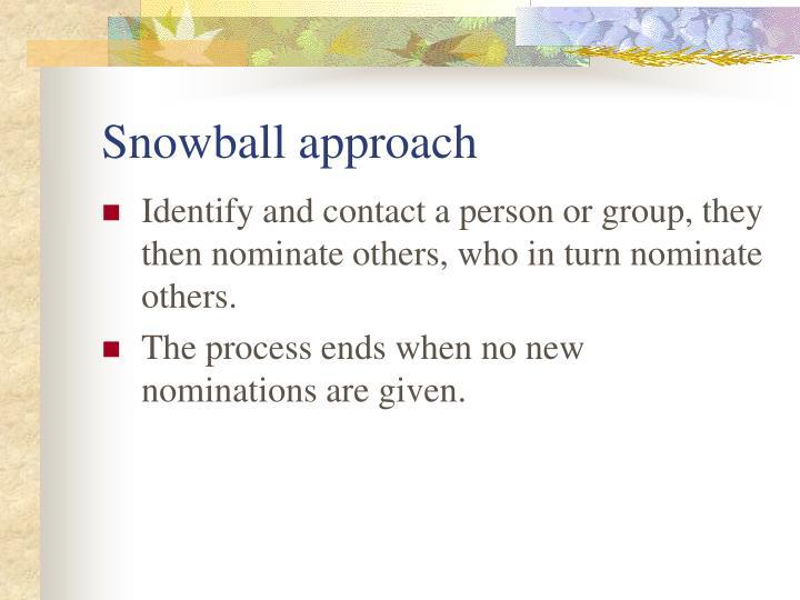 Snowball approach