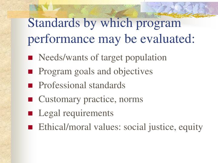 Standards by which program performance may be evaluated: