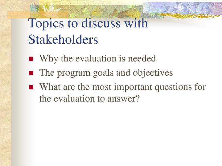 Topics to discuss with Stakeholders
