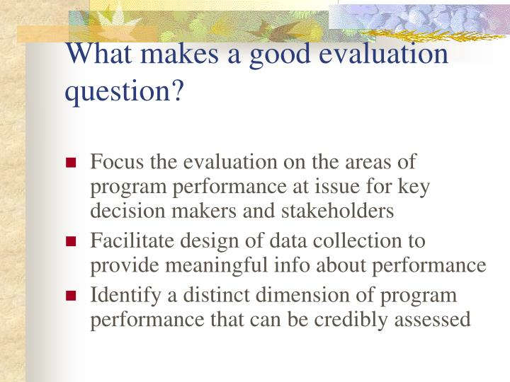 What makes a good evaluation question?