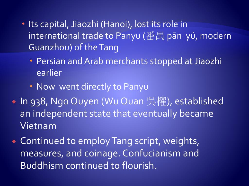 Its capital, Jiaozhi (Hanoi), lost its role in international trade to Panyu (