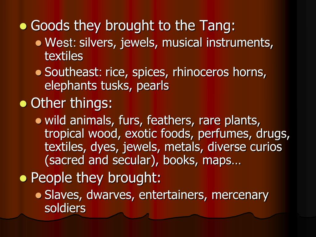 Goods they brought to the Tang: