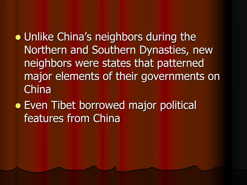 Unlike China's neighbors during the Northern and Southern Dynasties, new neighbors were states that patterned major elements of their governments on China