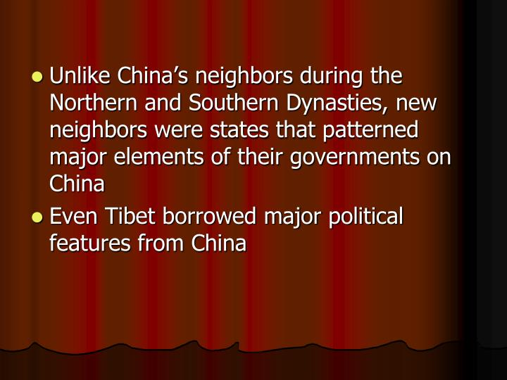 Unlike China's neighbors during the Northern and Southern Dynasties, new neighbors were states tha...