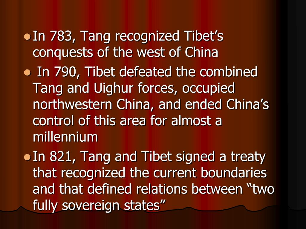 In 783, Tang recognized Tibet's conquests of the west of China