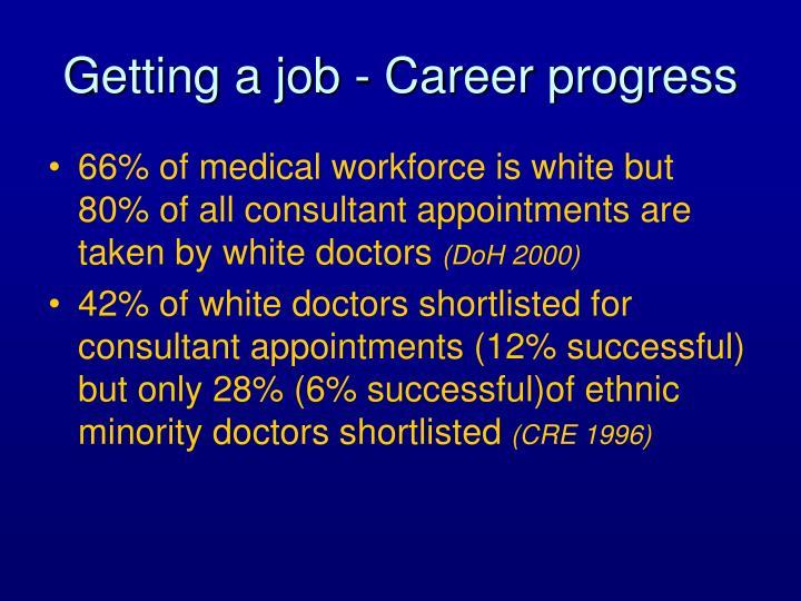 Getting a job - Career progress