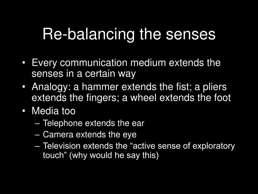Re-balancing the senses