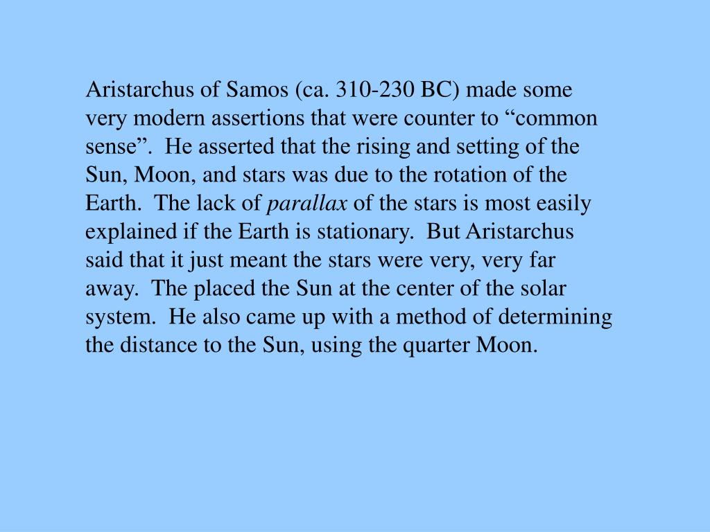 Aristarchus of Samos (ca. 310-230 BC) made some