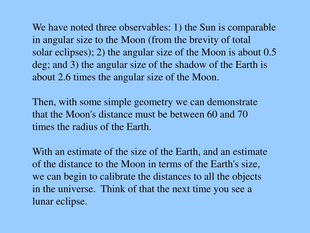 We have noted three observables: 1) the Sun is comparable