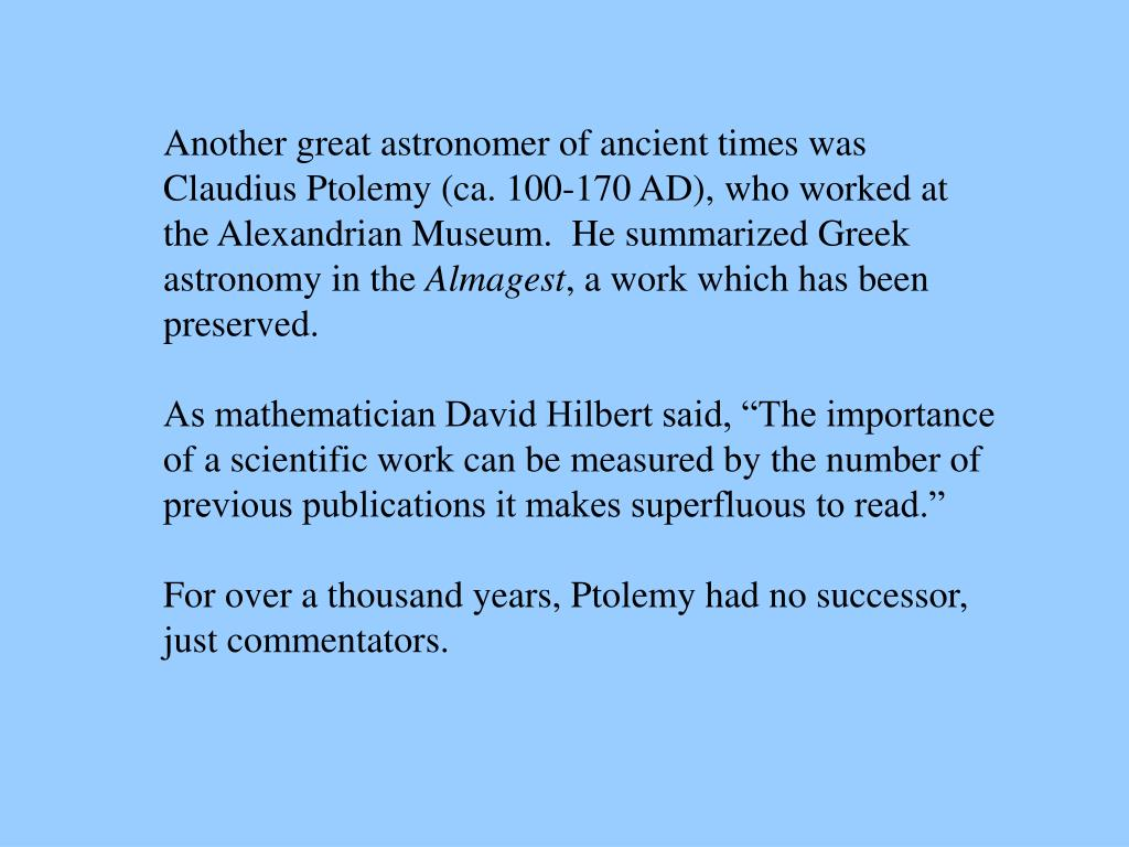 Another great astronomer of ancient times was