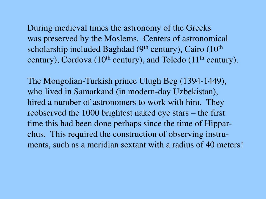 During medieval times the astronomy of the Greeks