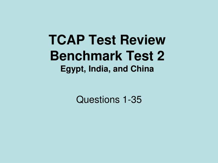Tcap test review benchmark test 2 egypt india and china