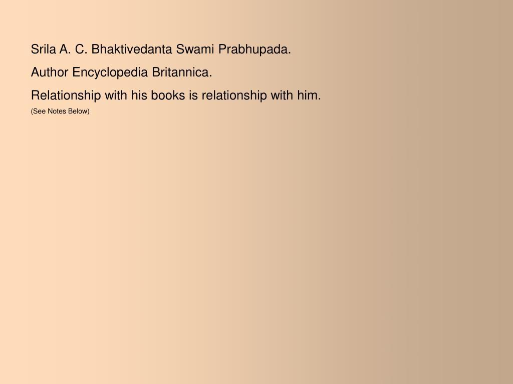Srila A. C. Bhaktivedanta Swami Prabhupada.