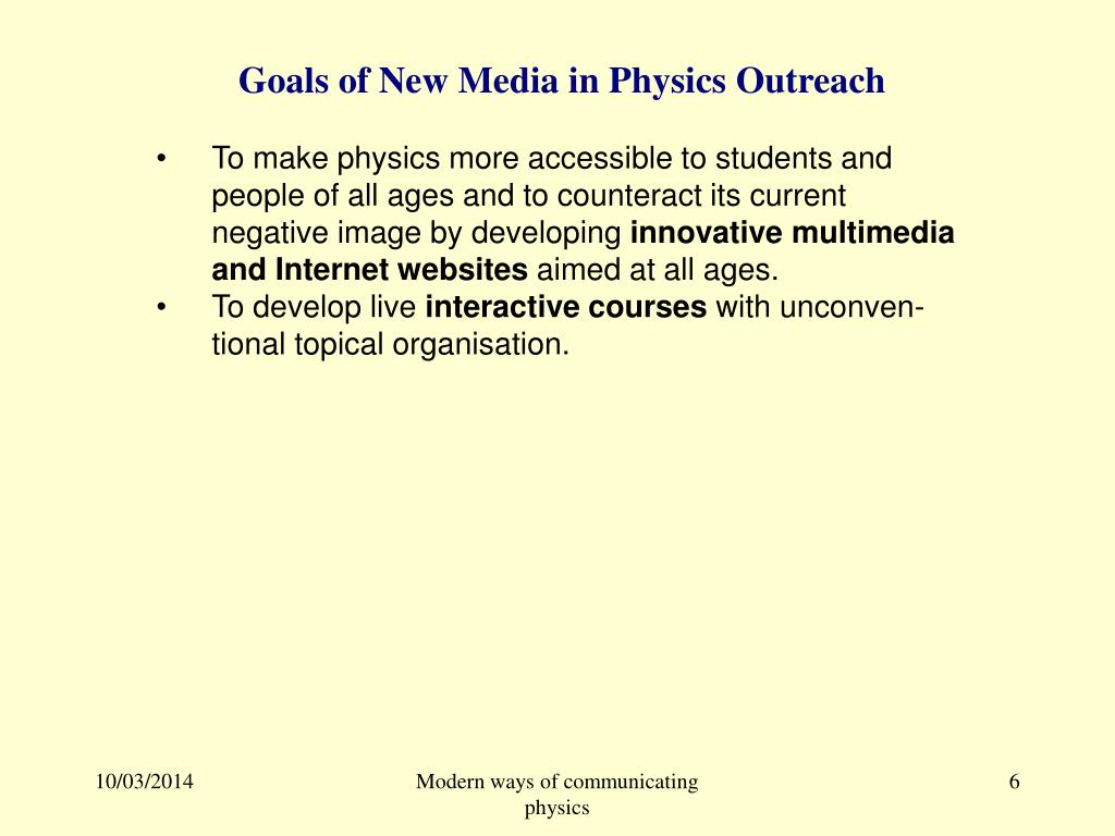 Goals of New Media in Physics Outreach