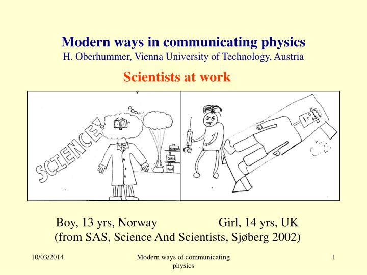 Modern ways in communicating physics h oberhummer vienna university of technology austria