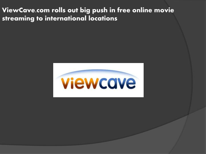 ViewCave.com rolls out big push in free online movie streaming to international locations