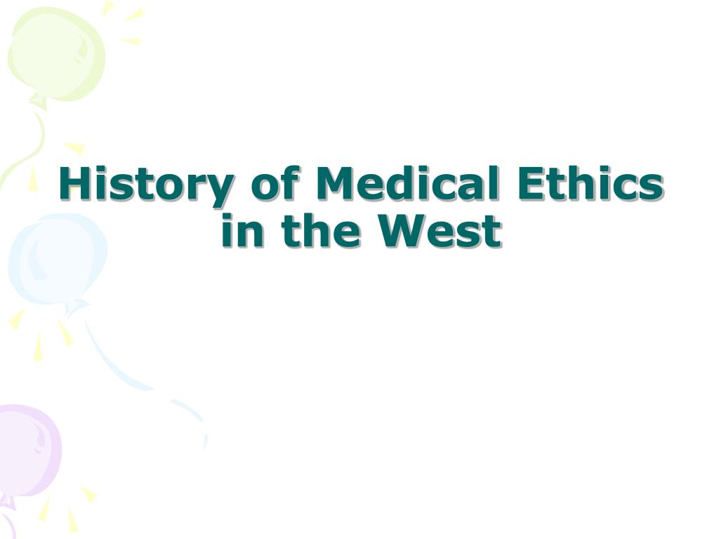 History of Medical Ethics in the West