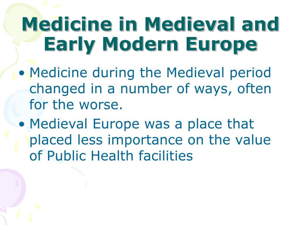 Medicine in Medieval and Early Modern Europe