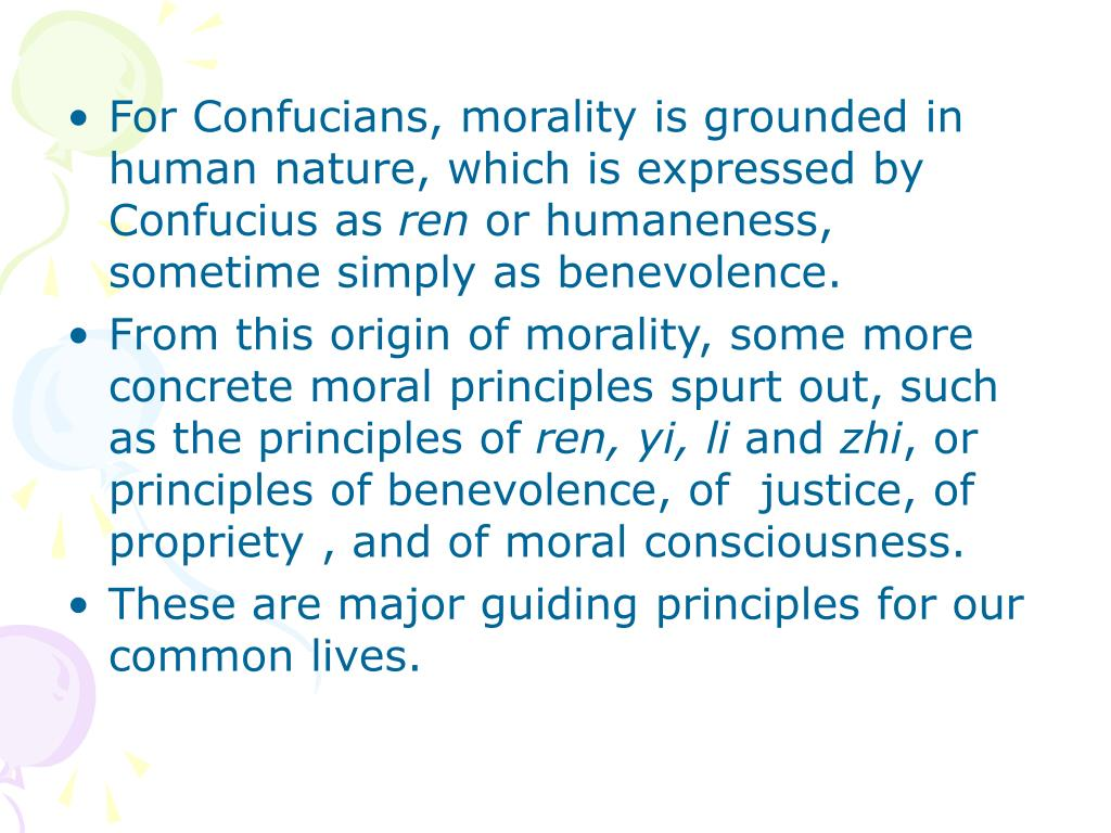 For Confucians, morality is grounded in human nature, which is expressed by Confucius as