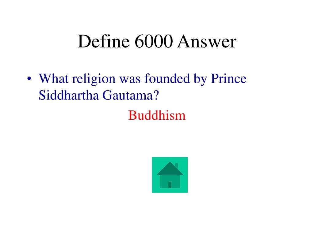 Define 6000 Answer